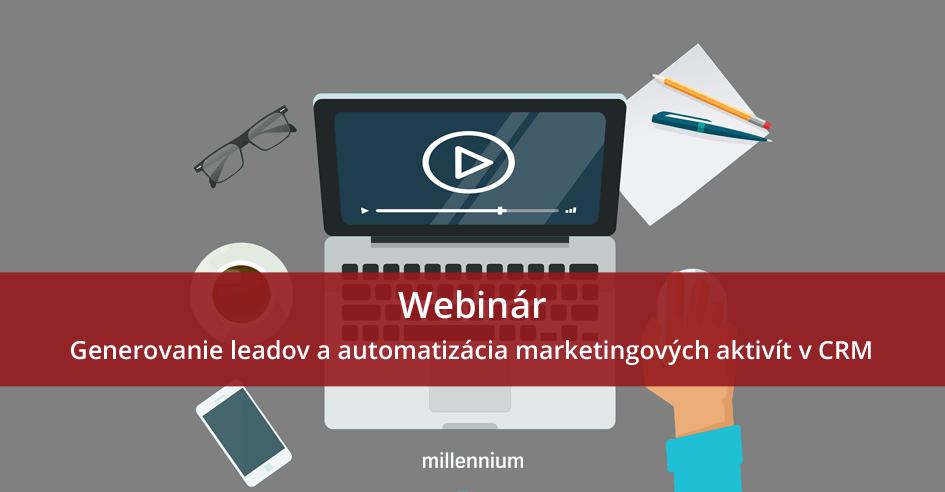 Millennium webinár - generovanie leadov a automatizácia marketingových aktivít